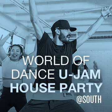 World of Dance U-Jam House Party at South